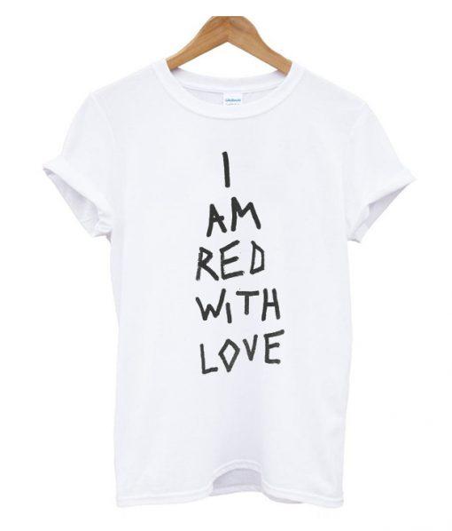 14b1cd30a21 Iam Red With Love T shirt - teesmarkets.com