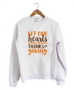 Let Our Heart Be Full of Both Thanks Sweatshirt