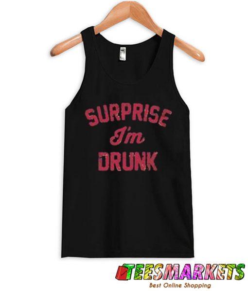 Surprise I'm Drunk Tank Top