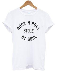 rock n roll stole my soul t-shirt