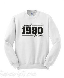 Limited 1980 Edition Sweatshirt