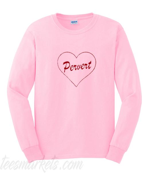 Pervert Heart Sweatshirt