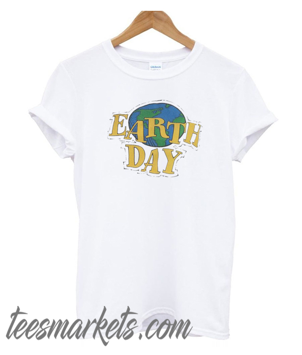Earth Day New T Shirt