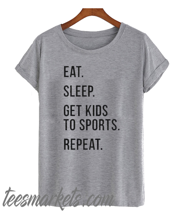 Eat Sleep Kids Repeat New T Shirt