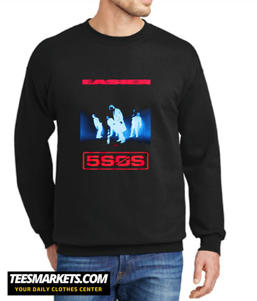5sos Easier New Sweatshirt