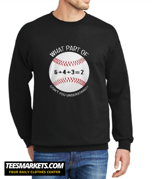 6432 baseball what part of don't you understand New Sweatshirt