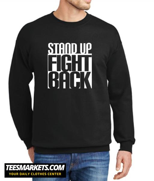 FIGHT BACK New Sweatshirt