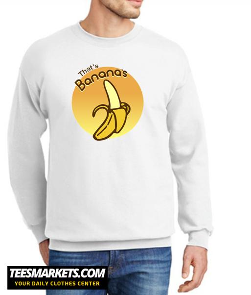 That's Banana's New Sweatshirt
