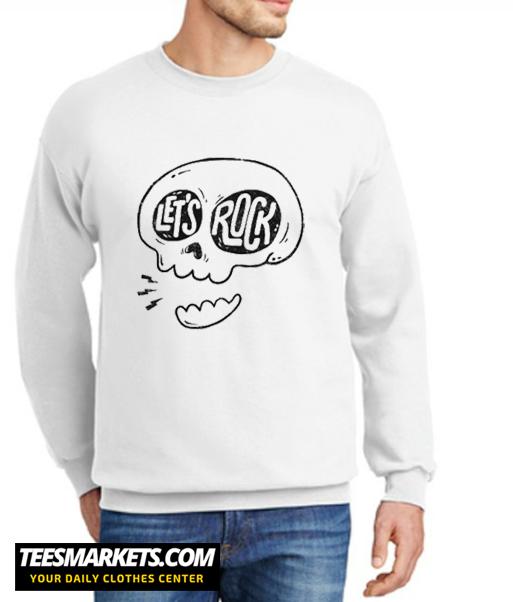 Let's Rock New Sweatshirt