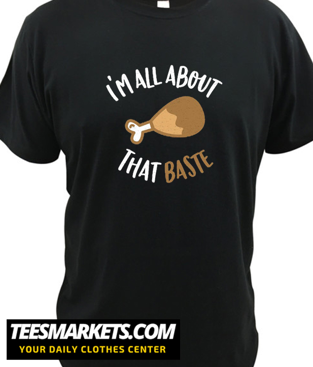 'm All About That Baste New T Shirt