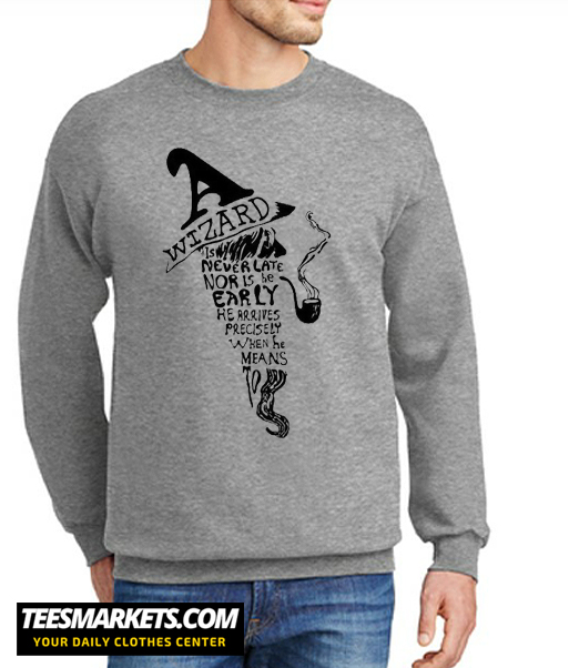 Wizards Are Never Late New Sweatshirt