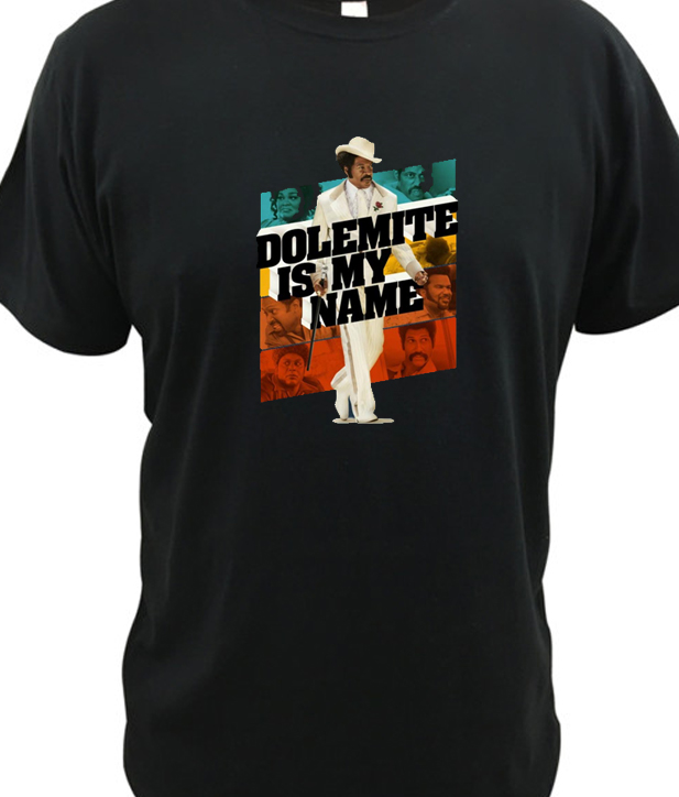 Dolemite is My Name 2019 New Tshirt