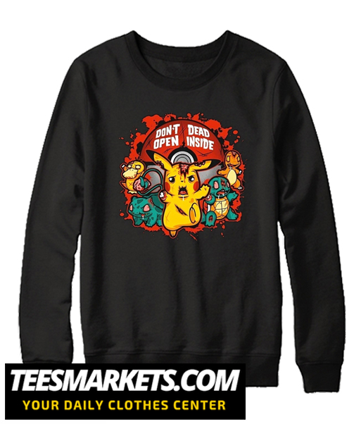 Don't Open Dead Inside Pikachu Zombie Pokemon New Sweatshirt