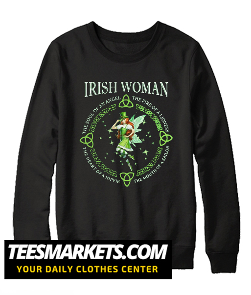 Irish Woman the soul of an angel the fire of a lioness New Sweatshirt