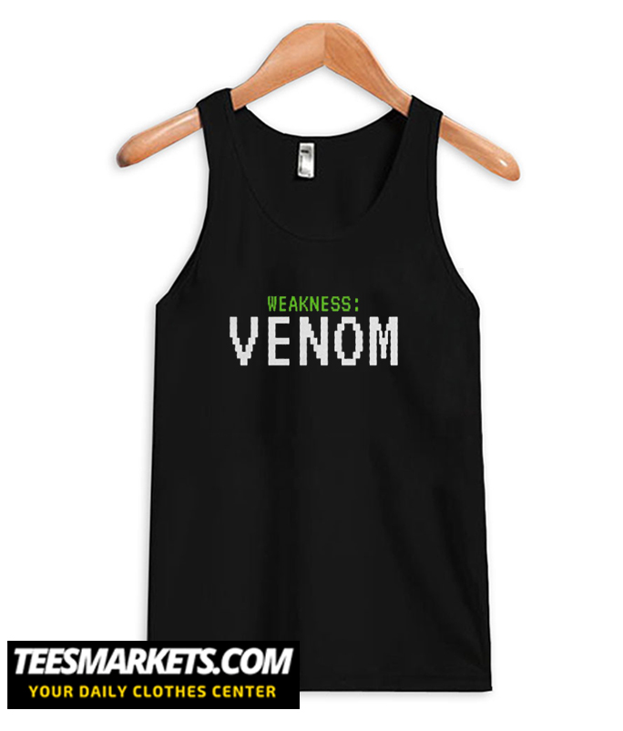 Weakness Venom Tank Top