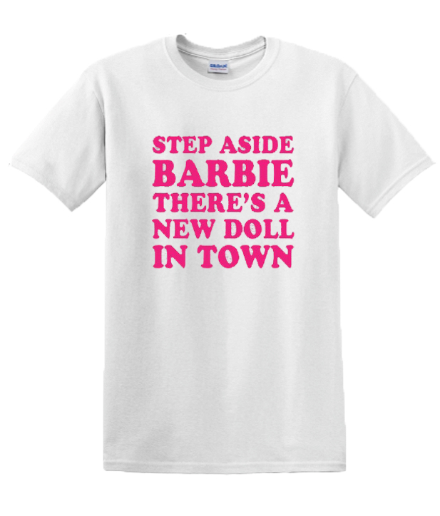 Step Aside Barbie RS T-Shirt