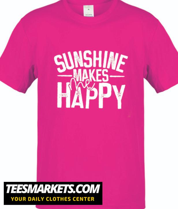 Sunshine Makes Me Happy New Shirt